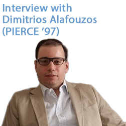 Interview with Dimitrios Alafouzos (PIERCE '97)