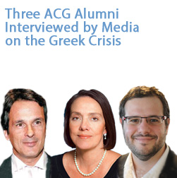 Three ACG Alumni Interviewed By Media on the Greek Crisis