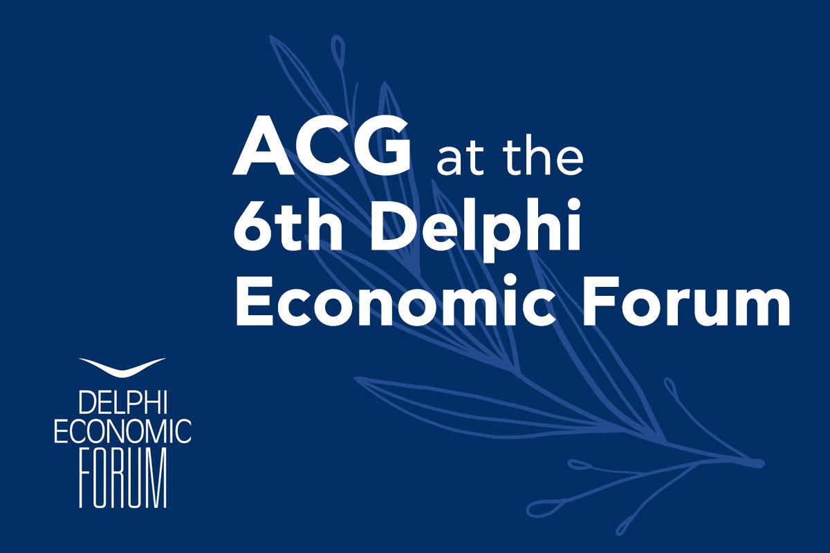 ACG at the 6th Delphi Economic Forum